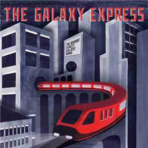 The Wharf Street Galaxy Band - The Galaxy Express mp3 download