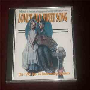 Various - Love's Old Sweet Song: The 1993 Top 20 Barbershop Quartets mp3 download