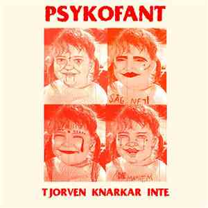 Psykofant - Tjorven Knarkar Inte! mp3 download