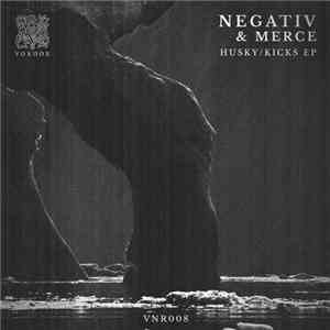 Negativ  & Merce  - Husky / Kicks EP mp3 download