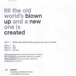 Till The Old World's Blown Up And A New One Is Created - Till The Old World's Blown Up And A New One Is Created mp3 download