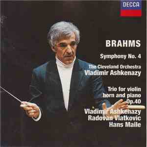 Johannes Brahms, Vladimir Ashkenazy, The Cleveland Orchestra - Symphony No. 4 / Trio For Violin Horn And Piano Op. 40 mp3 download