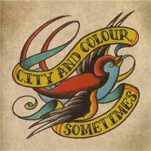 City And Colour - Sometimes mp3 download