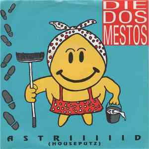 Die Dos-Mestos - Astriiiiid (Houseputz) mp3 download