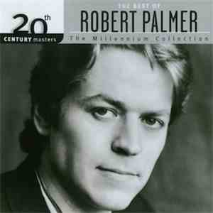 Robert Palmer - The Best Of Robert Palmer mp3 download