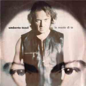 Umberto Tozzi - Io Muoio Di Te mp3 download