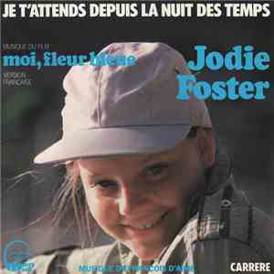 Jodie Foster - Je T'Attends Depuis La Nuit Des Temps mp3 download
