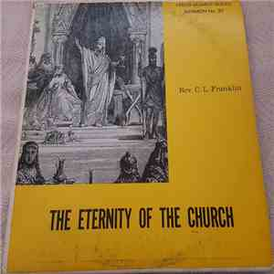 Reverend C.L. Franklin - The Eternity Of The Church mp3 download