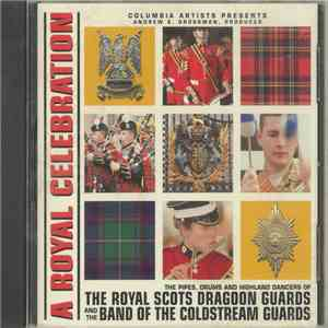 The Royal Scots Dragoon Guards, Coldstream Guards - A Royal Celebration mp3 download