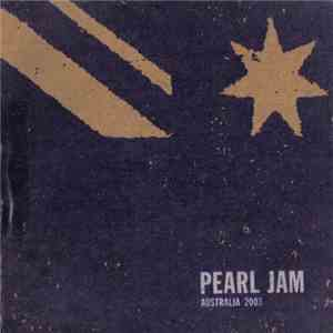 Pearl Jam - Adelaide, Australia - February 16th 2003 mp3 download