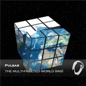 Pulsar  - The Multi-Faceted World (Mix) mp3 download