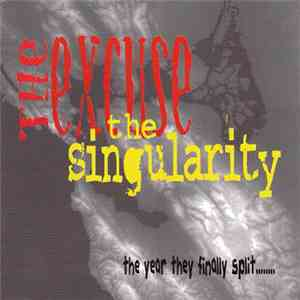 The Excuse And The Singularity - The Year They Finally Split mp3 download