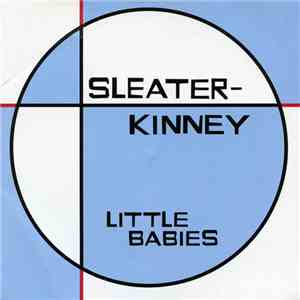 Sleater-Kinney - Little Babies mp3 download