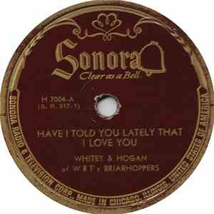 Whitey & Hogan - Have I Told You Lately That I Love You / Mama I'm Sick mp3 download