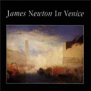 James Newton  - In Venice mp3 download