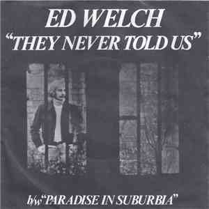 Ed Welch - They Never Told Us mp3 download