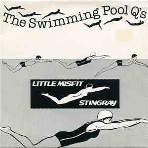 The Swimming Pool Q's - Little Misfit/Stingray mp3 download
