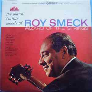 Roy Smeck - The Many Guitar Moods Of Roy Smeck Wizard Of The Strings download mp3