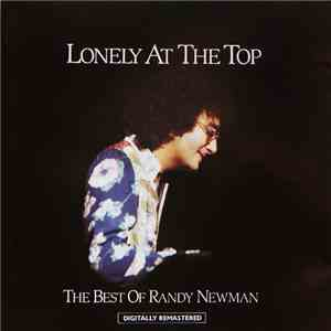 Randy Newman - Lonely At The Top - The Best Of Randy Newman mp3 download