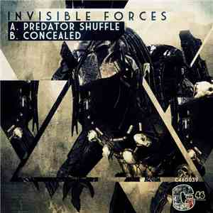 Invisible Forces - Predator Shuffle / Concealed mp3 download