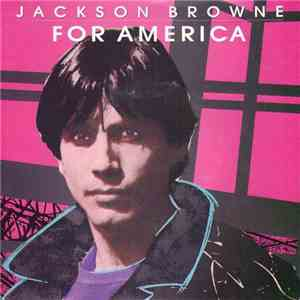 Jackson Browne - For America mp3 download