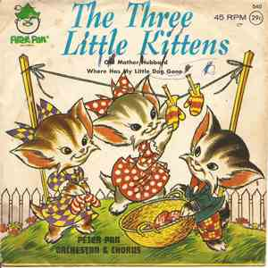 Peter Pan Orchestra And Chorus - The Three Little Kittens mp3 download