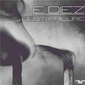 E Diez - Just / Failure mp3 download