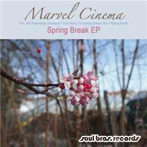 Marvel Cinema - Spring Break EP mp3 download