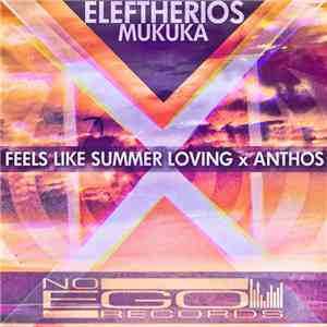Eleftherios Mukuka - Feels Like Summer Loving / Anthos mp3 download