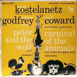 Andre Kostelanetz And His Orchestra - Arthur Godfrey / Noel Coward, Prokofiev / Saint-Saëns - Peter And The Wolf, Op. 67 / Carnival Of The Animals (New Verses By Ogden Nash) mp3 download