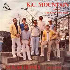 K.C. Mountain, The River Town Band - Sugar Honey mp3 download