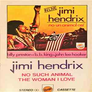 Jimi Hendrix, Billy Preston, B.B. King, John Lee Hooker - No Un Animal Así - In Live mp3 download