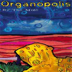 The Mole  - Organopolis mp3 download