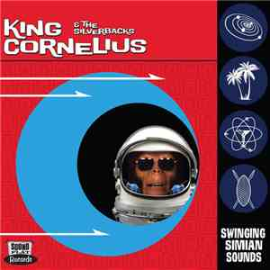 King Cornelius And The Silverbacks - Swinging Simian Sounds mp3 download