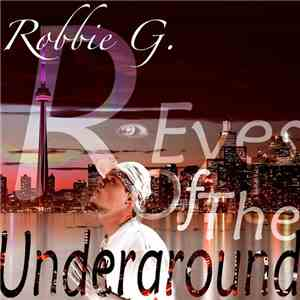 Robbie G  - R​-​Eyes Of The Underground mp3 download