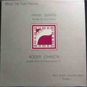 Frank Martin  / Roger Johnson  - Etudes For Two Pianos / Layers / Echo II / Improvisation IV mp3 download