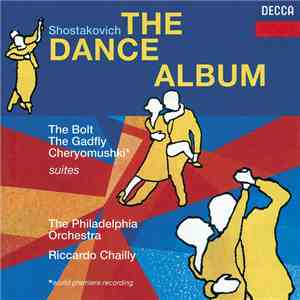 Shostakovich, The Philadelphia Orchestra, Riccardo Chailly - The Dance Album mp3 download