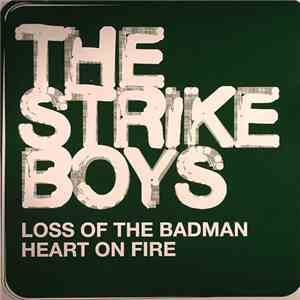 The Strike Boys - Loss Of The Badman / Heart On Fire mp3 download