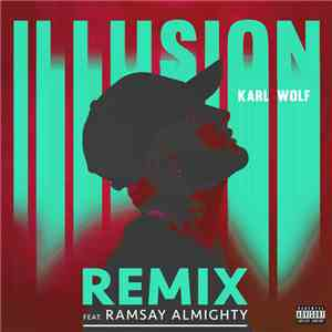 Karl Wolf Featuring Ramsay Almighty - Illusion (Remix) mp3 download