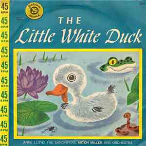Anne Lloyd, The Sandpipers , Mitch Miller And Orchestra - The Little White Duck mp3 download