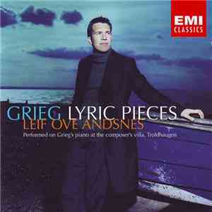 Grieg / Leif Ove Andsnes - Lyric Pieces mp3 download