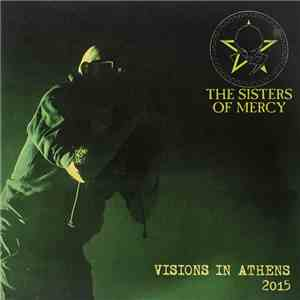 The Sisters Of Mercy - Visions in Athens 2015 mp3 download
