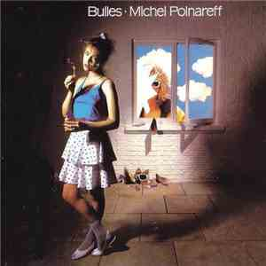 Michel Polnareff - Bulles mp3 download