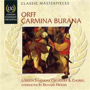 Orff, London Symphony Orchestra & Chorus, Richard Hickox - Carmina Burana mp3 download