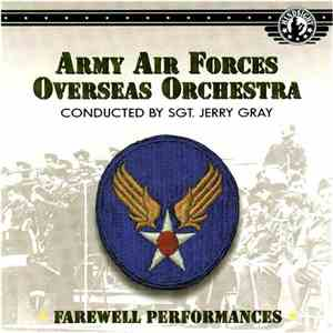 Army Air Force Overseas Orchestra - Farewell Performances mp3 download