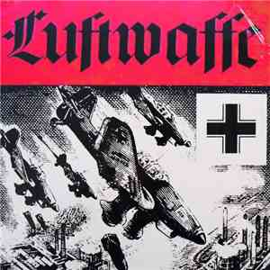Various - Luftwaffe - Marches, Songs, Battle Sounds Of The German Air Force And Condor Legion mp3 download