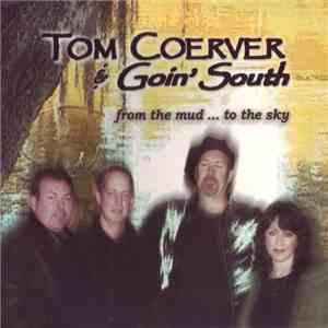 Tom Coerver & Goin' South - From The Mud... To The Sky mp3 download