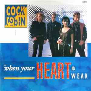 Cock Robin - When Your Heart Is Weak mp3 download
