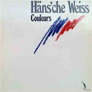 Häns'che Weiss - Couleurs mp3 download