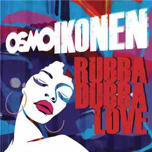 Osmo Ikonen - Rubba Dubba Love mp3 download
